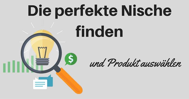 Die perfekte Nische finden und Produkt auswählen