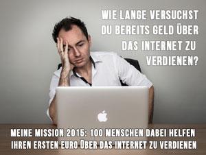 Mission 2015 - 100 Menschen dabei zu helfen, ihren ersten Euro im Internet zu verdienen