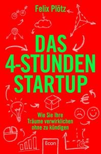 Das-4-Stunden-Startup-Felix-Ploetz