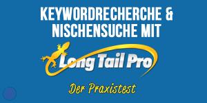 Keywordrecherche und Nischensuche mit Long Tail Pro – der Praxistest