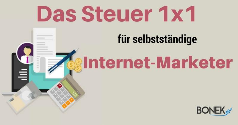 Das Steuer-Einmaleins für selbstständige Internetmarketer - bonek