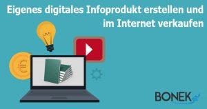Wie Du ein eigenes digitales Infoprodukt erstellst und im Internet verkaufst