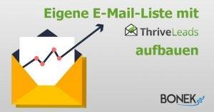Wie Du Deine Besucher mit Thrive Leads täglich in wertvolle E-Mail-Leads verwandelst…